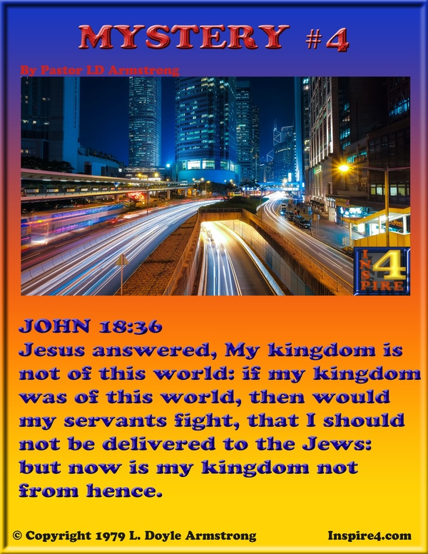 Can you guess the riddle of this bible mystery, the fourth in a series of 4? John 18:36 (KJV)